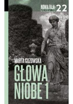 Nowa fala polskiego kryminału T.22 Głowa Niobe 1