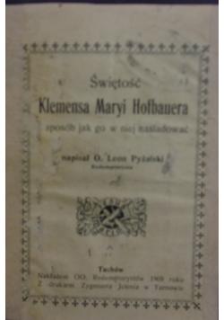 Świętość Klemensa Maryi Hofbauera, 1909 r.