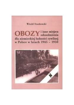 Obozy i inne miejsca odosobnienia dla Niemieckiej ludności cywilnej w Polsce w latach 1945-1950
