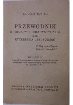 Przewodnik krucjaty eucharystycznej czyli Rycerstwa Jezusowego, 1939 r.