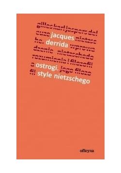 Ostrogi. Style Nietzschego