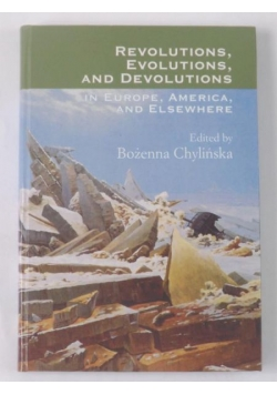 Revolutions, Evolutions, and Devolutions in Europe, America, and Elsewhere
