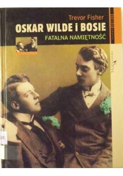 Oskar Wilde i Bosie - fatalna namiętność