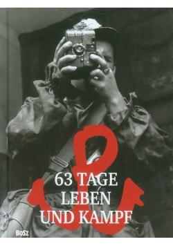 63 Tage Leben und Kampf