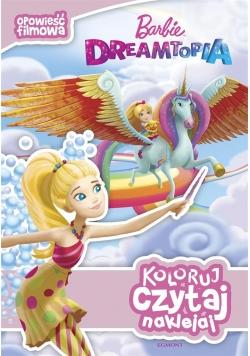 Koloruj, czytaj, naklejaj. Barbie Dreamtopia