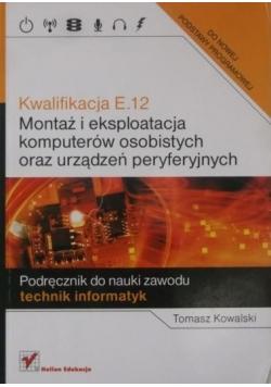 Kwalifikacja E.12. Montaż i eksploatacja komputerów osobistych oraz urządzeń peryferyjnych