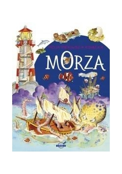 Moja pierwsza książka. Morza