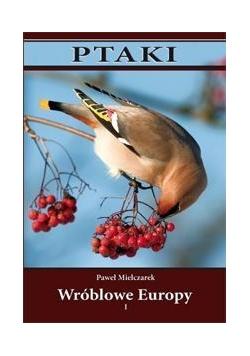 Ptaki. Wróblowe Europy cz. I TW