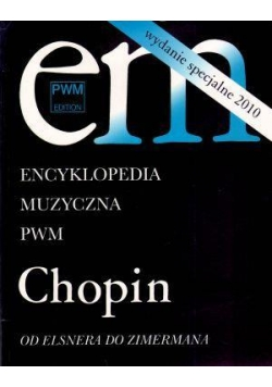 Encyklopedia muzyczna - Chopin. Od Elsnera...