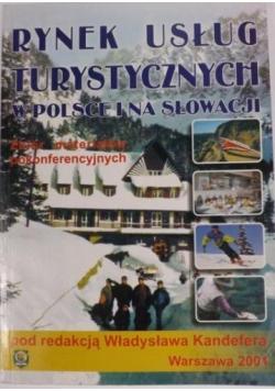 Kandefer Władysław - Rynek usług turystycznych w Polsce i na Słowacji. Zbiór materiałów pokonferencyjnych