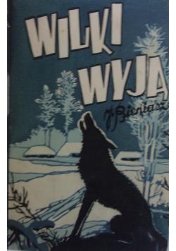 Wilki wyją, 1938 r.