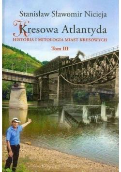 Kresowa Atlantyda T.3
