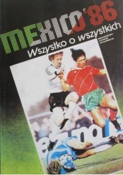 Mexico' 86. Wszystko o wszystkich