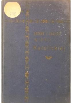 Zasady i całość wiary katolickiej, Tom VII, 1907 r.
