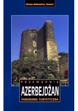Azerbejdżan. Panorama turystyczna. Przewodnik