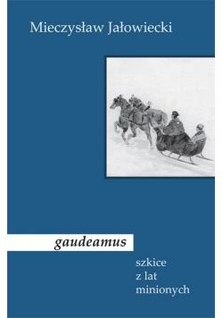 Gaudeamus. Szkice z lat minionych