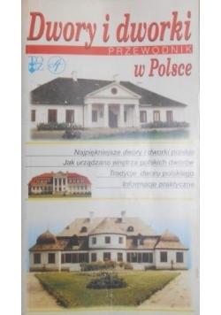 Dwory i dworki w Polsce. Przewodnik