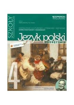 Odkrywamy na nowo Język polski Część 4 Podręcznik Kształcenie kulturowo-literackie i językowe Zakres podstawowy i rozszerzony