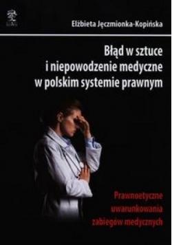 Błąd w sztuce i niepowodzenie medyczne...