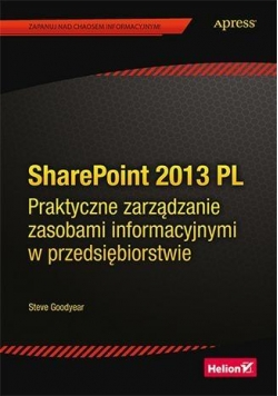 SharePoint 2013 PL. Praktyczne zarządzanie ...
