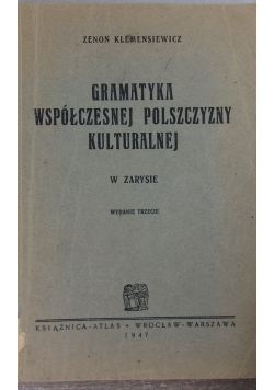 Gramatyka współczesnej polszczyzny kulturalnej  1947 r.