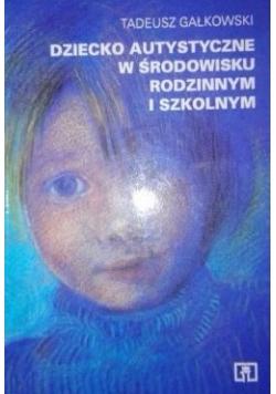 Dziecko autystyczne w środowisku rodzinnym i szkolnym