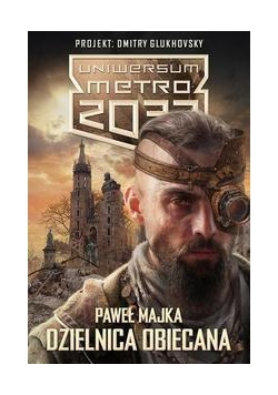 Metro 2033. Uniwersum - Dzielnica obiecana