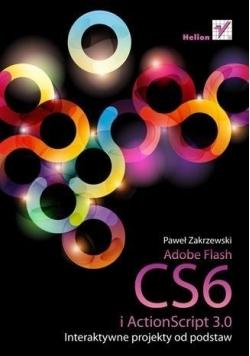 Adobe Flash CS6 i ActionScript 3.0. Interaktywne..
