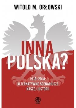 Inna Polska? 1918-2018: alternatywne scenariusze