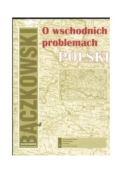 O wschodnich problemach Polski