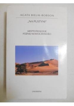 Na pustyni. Kryptoteologie późnej nowoczesności