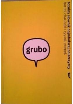Grubo - Totalny słownik najmłodszej polszczyzny