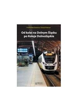 Od kolei na Dolnym Śląsku po Koleje Dolnośląskie