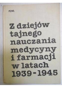 Z dziejów tajnego nauczania medycyny i farmacji w latach 1939-1945