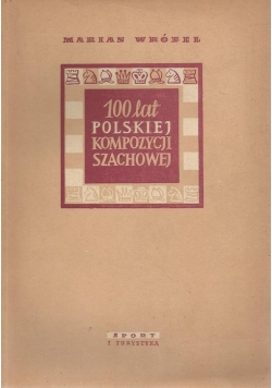 100 lat polskiej kompozycji szachowej