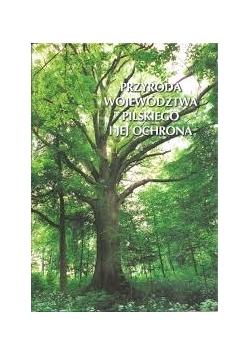 Przyroda województwa Pilskiego i jego ochrona