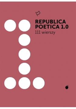 Republica Poetica 1.0: 111 wierszy