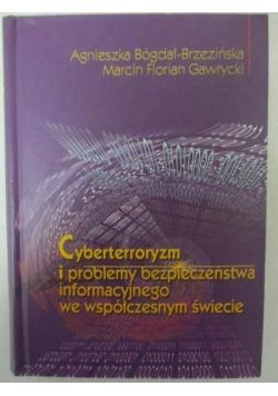 Cyberterroryzm i problemy bezpieczeństwa informacyjnego we współczesnym świecie