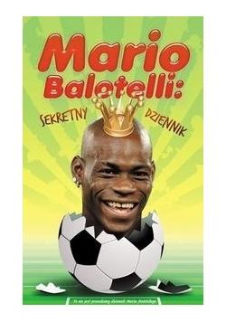 Mario Balotelli : sekretny dziennik,