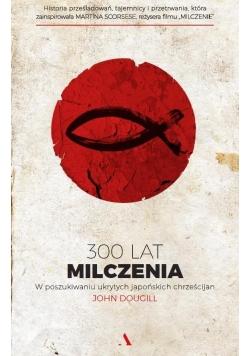 300 lat milczenia. W poszukiwaniu ukrytych japońsk