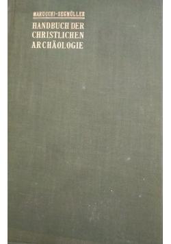 Handbuch der Christlichen Archaologie, 1912 r.