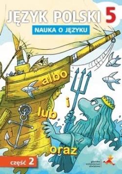 Język Polski SP 5 Nauka o Języku cz. 2 GWO