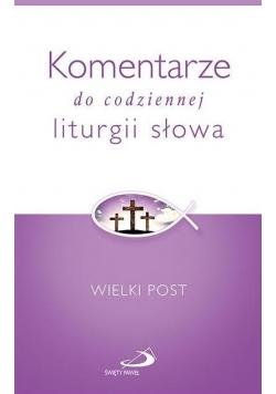 Komentarze do codzien. liturgii słowa. Wielki Post