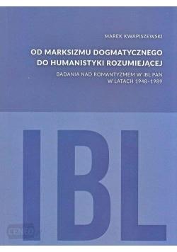 Od Marksizmu Dogmatycznego Do Humanistyki Rozumiejącej