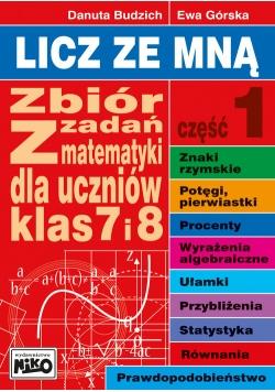 Licz ze mną Zbiór zadań z matematyki dla klas 7 i 8. Część 1
