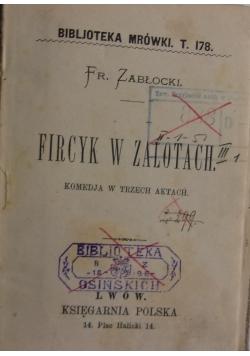 Fircyk w zalotach, 1883 r.