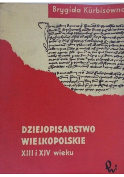 Dziejopisarstwo wielkopolskie XIII i XIV wieku
