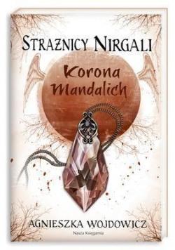 Strażnicy Nirgali 3. Korona Mandalich