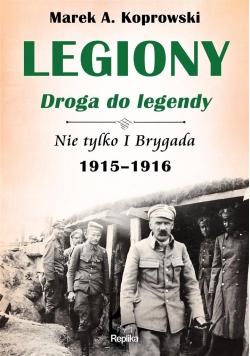 Legiony droga do legendy. Nie tylko I Brygada...