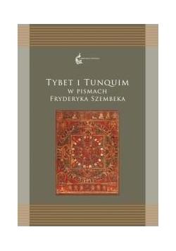 Tybet i Tunquim w pismach Fryderyka Szembeka